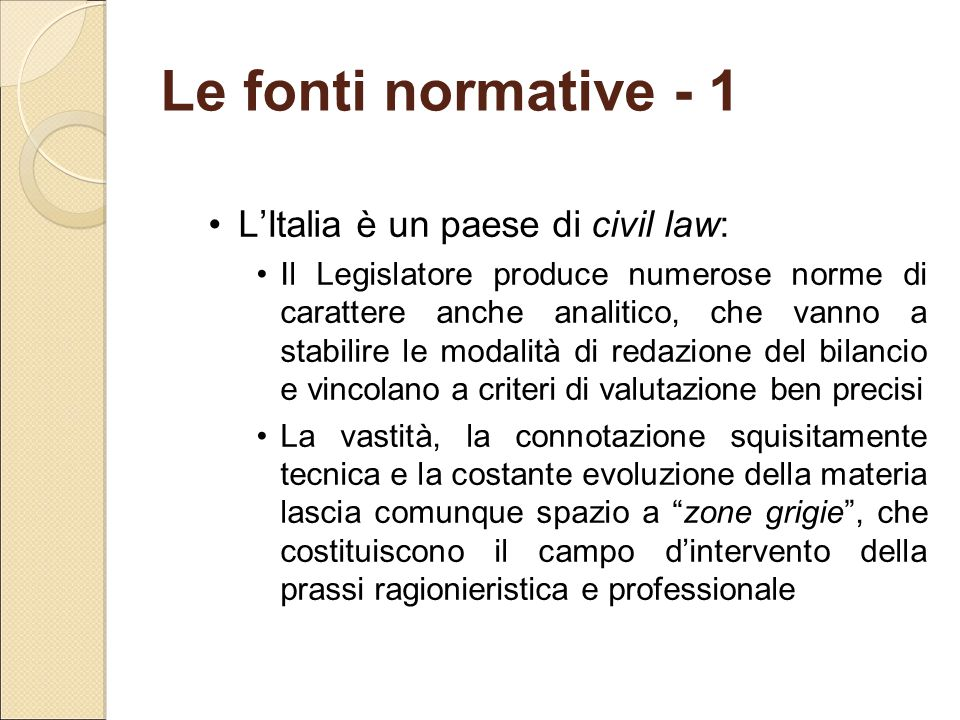 Le fonti normative - 1 L'Italia è un paese di civil law: