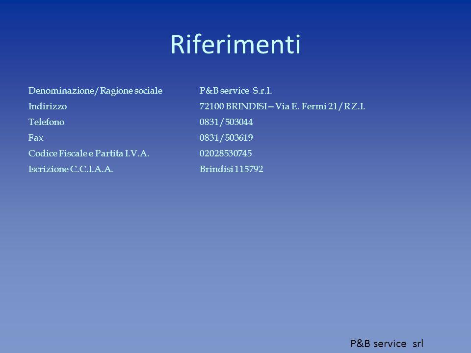 Riferimenti P&B service srl Denominazione/Ragione sociale