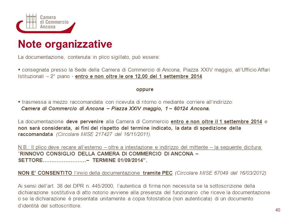 Note organizzative La documentazione, contenuta in plico sigillato, può essere: