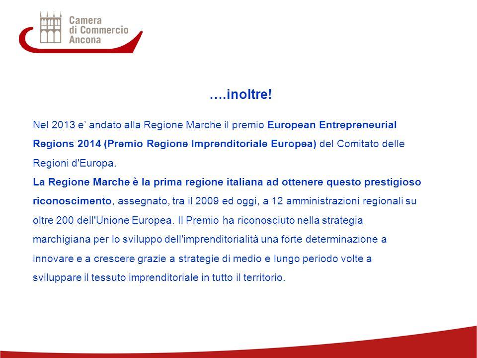 ….inoltre! Nel 2013 e' andato alla Regione Marche il premio European Entrepreneurial.