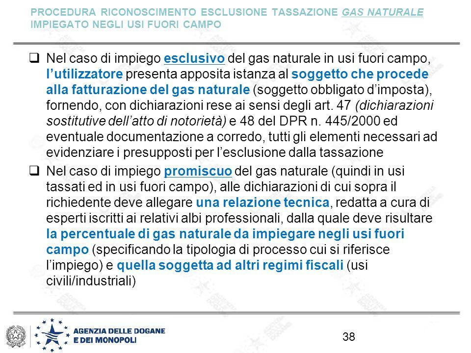 PROCEDURA RICONOSCIMENTO ESCLUSIONE TASSAZIONE GAS NATURALE IMPIEGATO NEGLI USI FUORI CAMPO