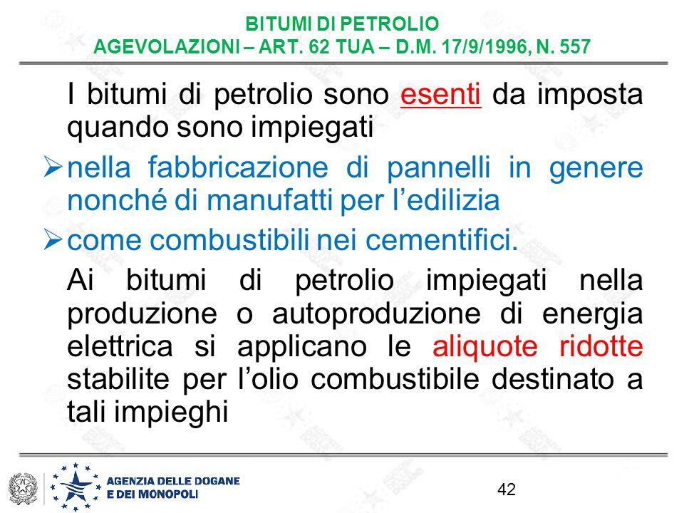 BITUMI DI PETROLIO AGEVOLAZIONI – ART. 62 TUA – D.M. 17/9/1996, N. 557