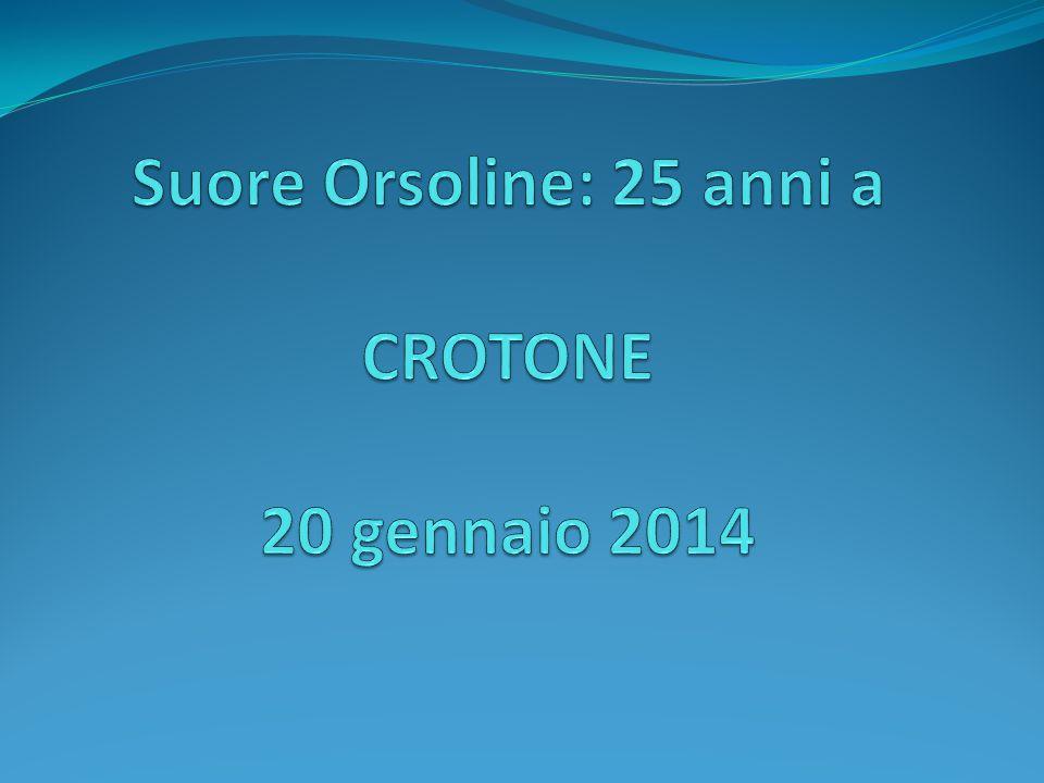 Suore Orsoline: 25 anni a CROTONE 20 gennaio 2014