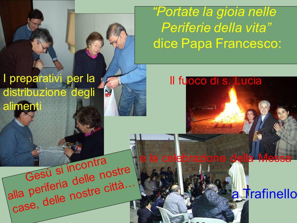 Portate la gioia nelle Periferie della vita dice Papa Francesco: