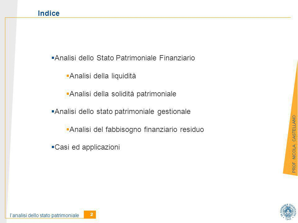 Indice Analisi dello Stato Patrimoniale Finanziario. Analisi della liquidità. Analisi della solidità patrimoniale.