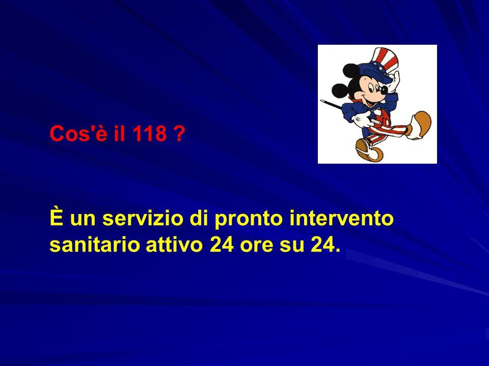 Cos è il 118 È un servizio di pronto intervento sanitario attivo 24 ore su 24.