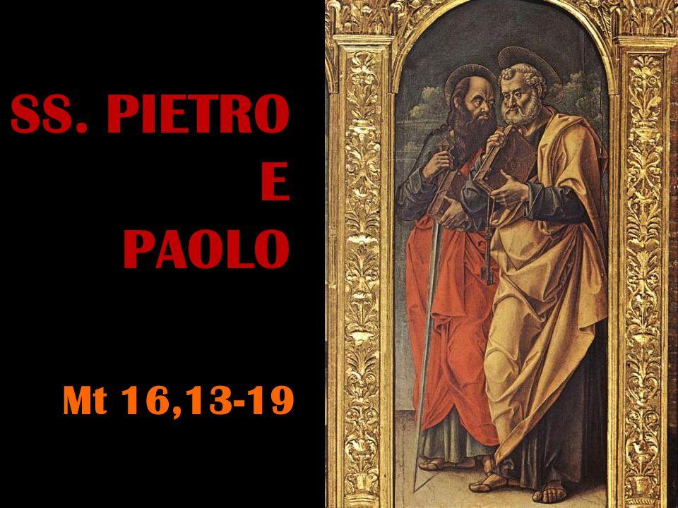 SS. PIETRO E PAOLO Mt 16,13-19
