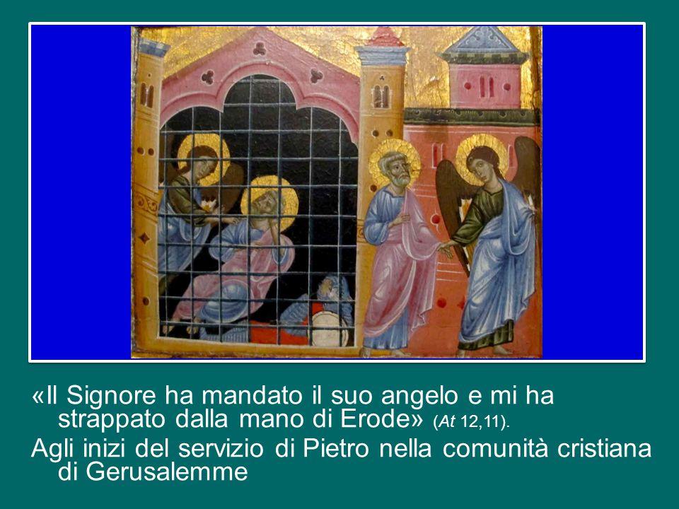 «Il Signore ha mandato il suo angelo e mi ha strappato dalla mano di Erode» (At 12,11).