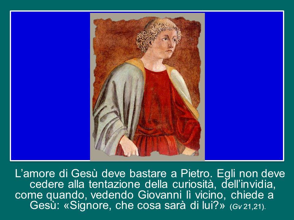 L'amore di Gesù deve bastare a Pietro