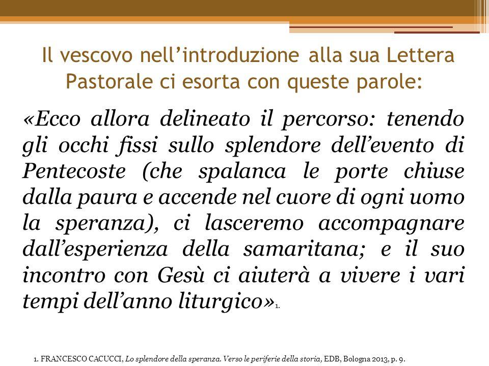 Il vescovo nell'introduzione alla sua Lettera Pastorale ci esorta con queste parole: