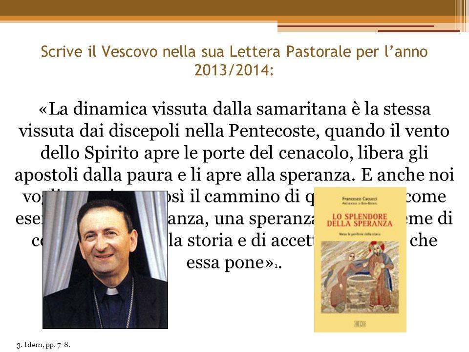 Scrive il Vescovo nella sua Lettera Pastorale per l'anno 2013/2014: