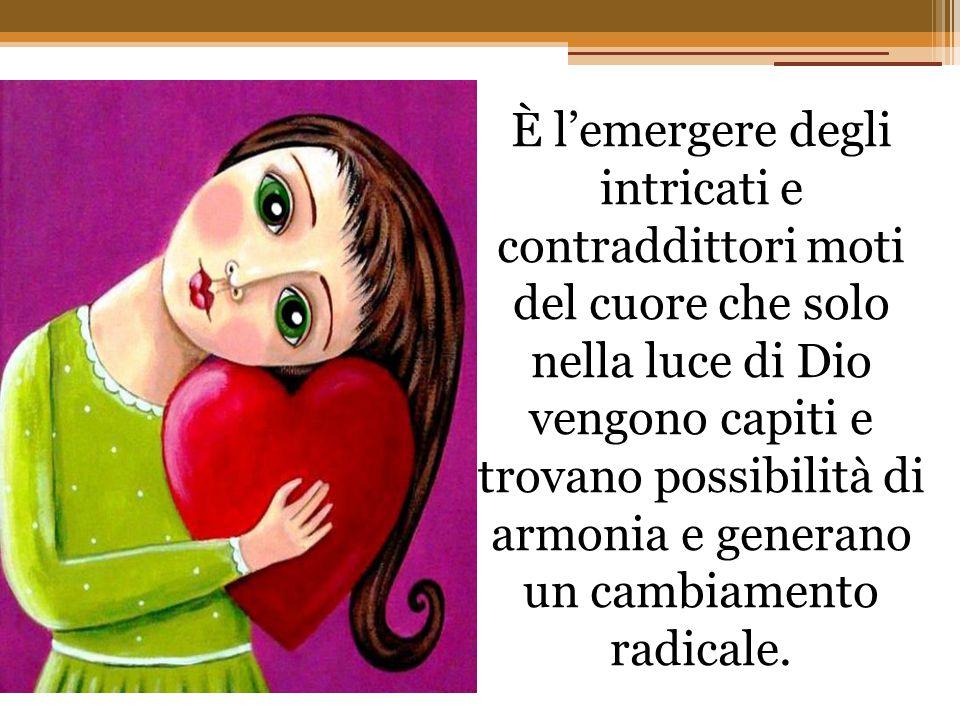 È l'emergere degli intricati e contraddittori moti del cuore che solo nella luce di Dio vengono capiti e trovano possibilità di armonia e generano un cambiamento radicale.