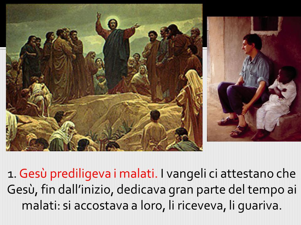 1. Gesù prediligeva i malati