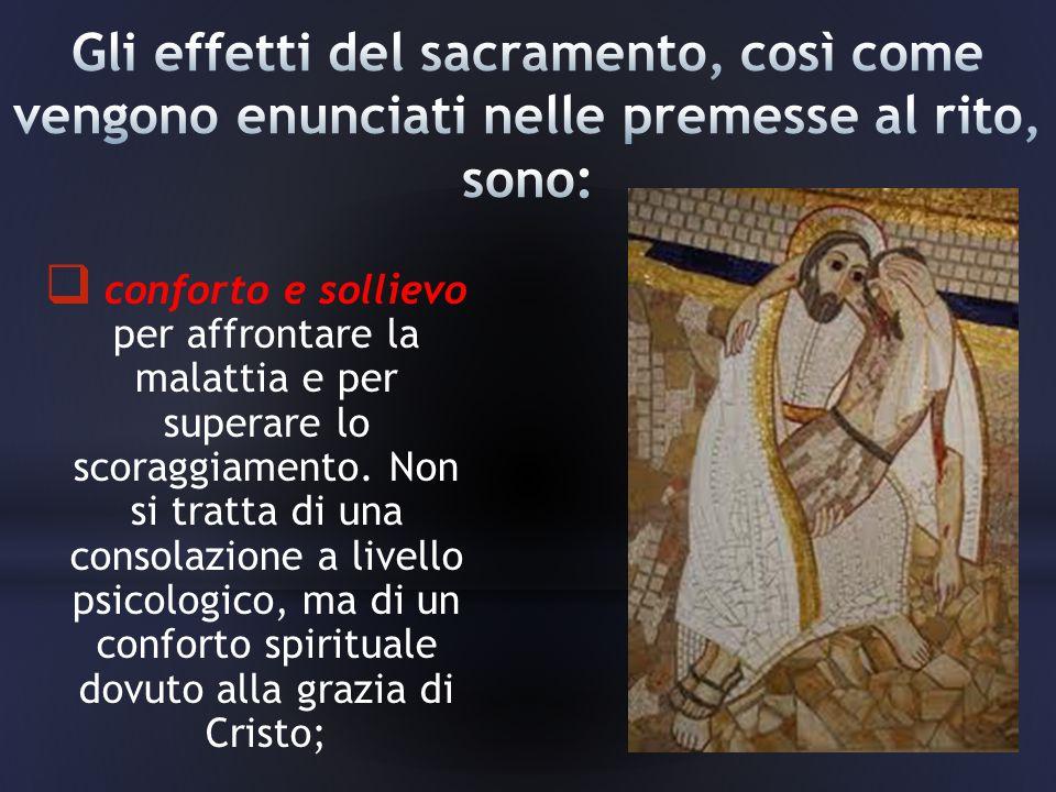 Gli effetti del sacramento, così come vengono enunciati nelle premesse al rito, sono: