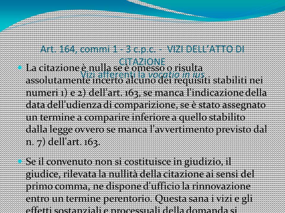 1212 Art. 164, commi 1 - 3 c.p.c. - VIZI DELL'ATTO DI CITAZIONE Vizi afferenti la vocatio in ius.