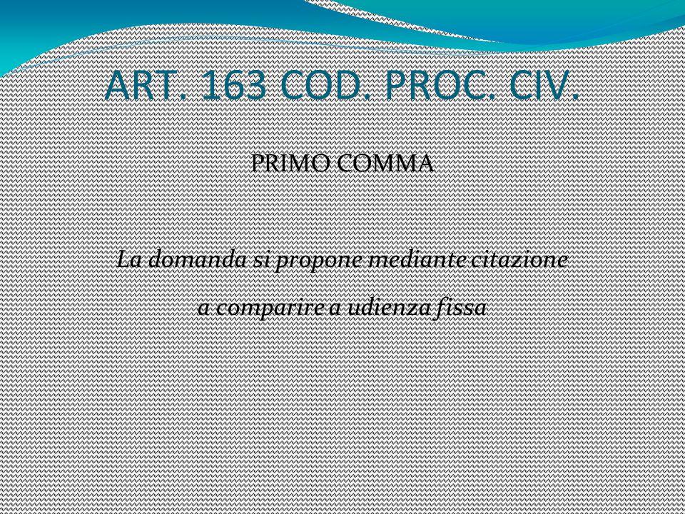 ART. 163 COD. PROC. CIV. PRIMO COMMA