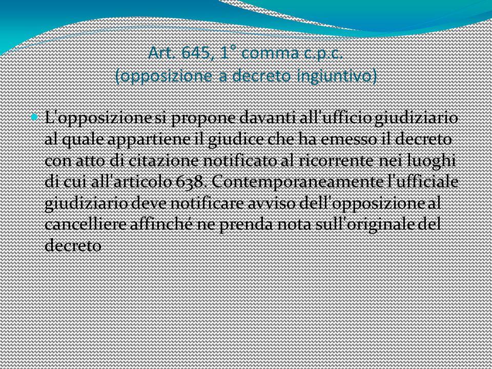 Art. 645, 1° comma c.p.c. (opposizione a decreto ingiuntivo)