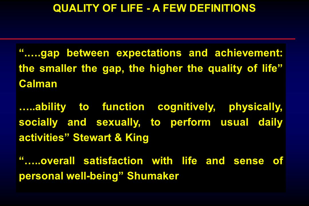QUALITY OF LIFE - A FEW DEFINITIONS