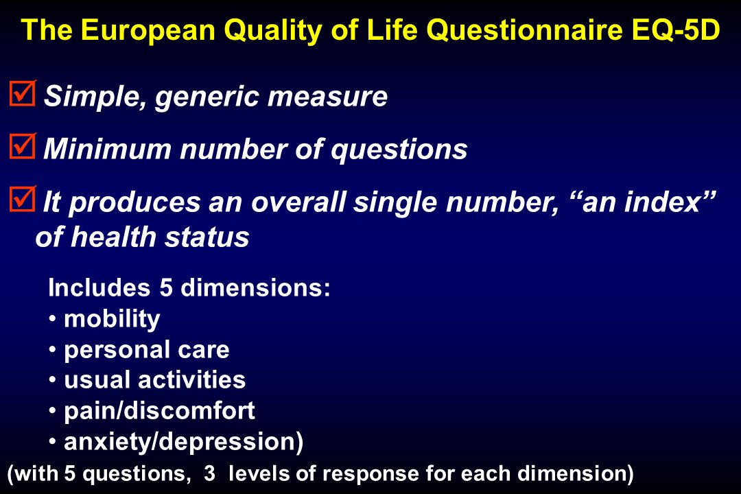 The European Quality of Life Questionnaire EQ-5D