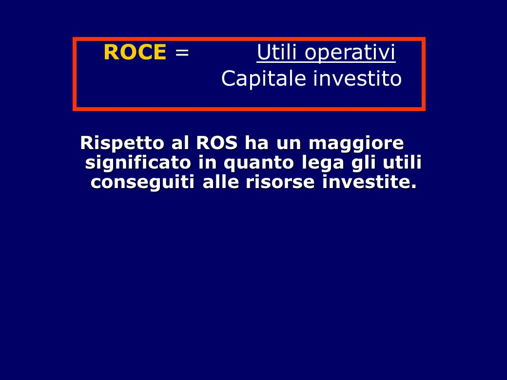 ROCE = Utili operativi Capitale investito