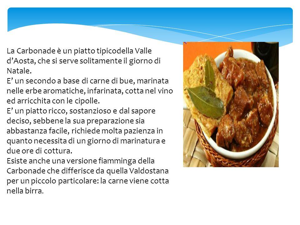 La Carbonade è un piatto tipicodella Valle d'Aosta, che si serve solitamente il giorno di Natale.