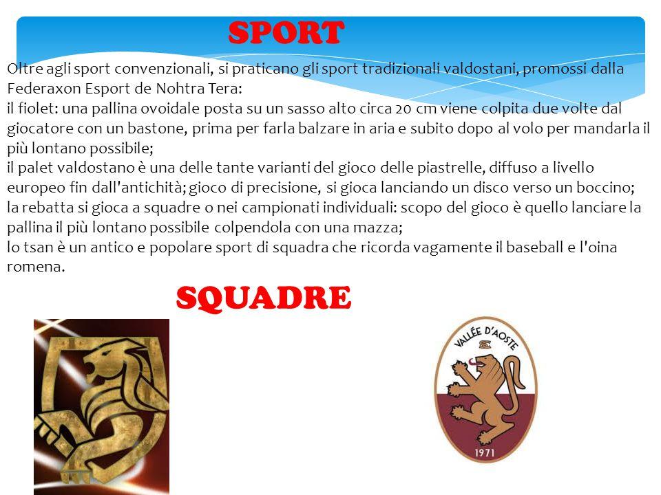 SPORT Oltre agli sport convenzionali, si praticano gli sport tradizionali valdostani, promossi dalla Federaxon Esport de Nohtra Tera: