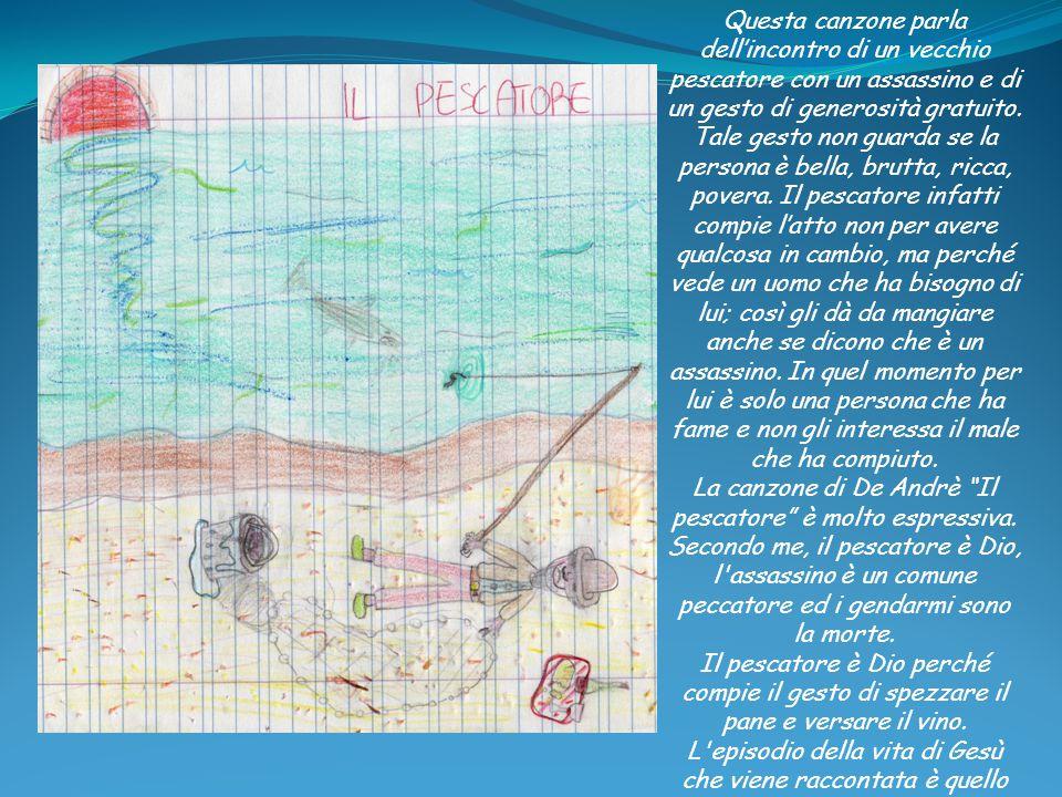La canzone di De Andrè Il pescatore è molto espressiva.