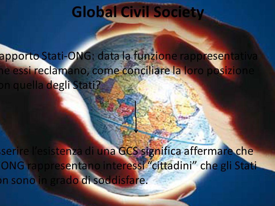 Global Civil Society Rapporto Stati-ONG: data la funzione rappresentativa. che essi reclamano, come conciliare la loro posizione.
