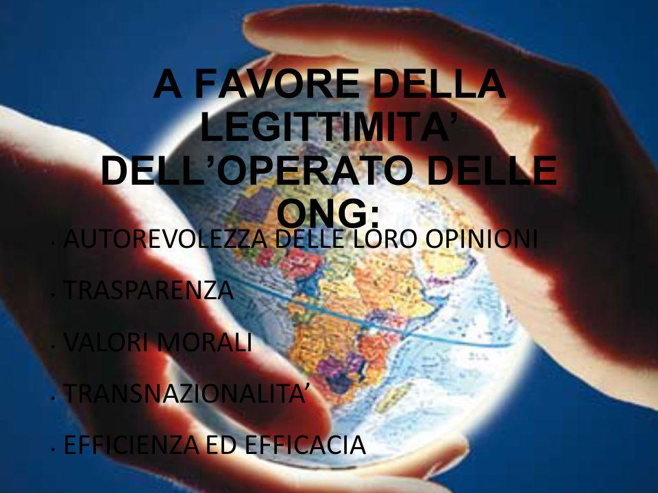 A FAVORE DELLA LEGITTIMITA' DELL'OPERATO DELLE ONG: