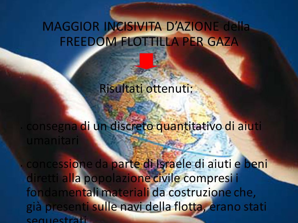 MAGGIOR INCISIVITA D'AZIONE della FREEDOM FLOTTILLA PER GAZA