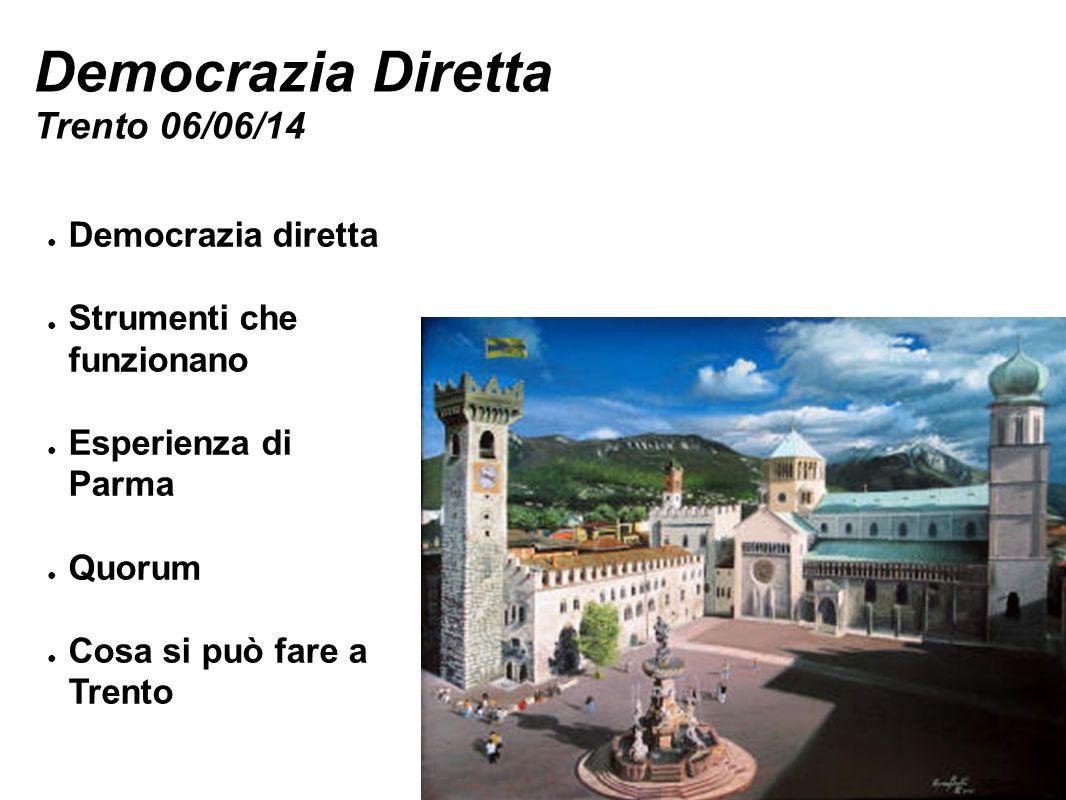 Democrazia Diretta Trento 06/06/14 Democrazia diretta