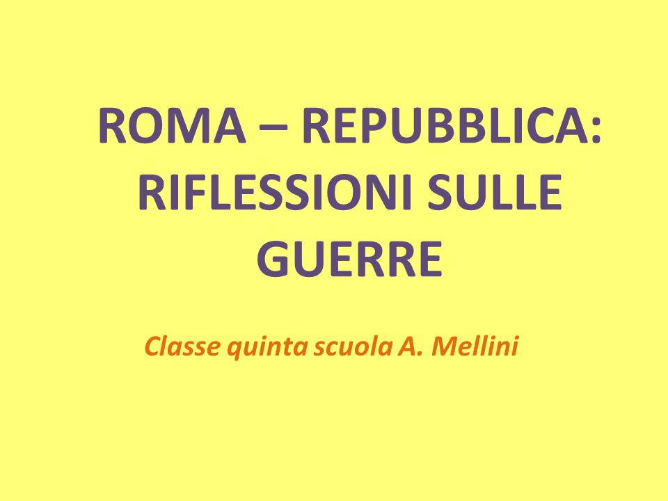 ROMA – REPUBBLICA: RIFLESSIONI SULLE GUERRE