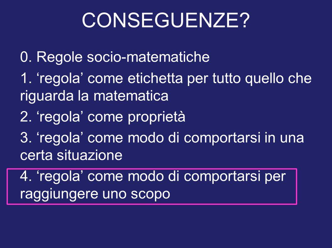 CONSEGUENZE 0. Regole socio-matematiche