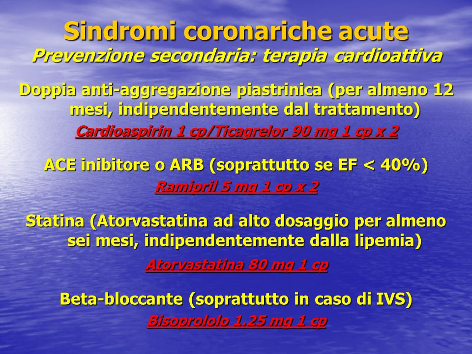 Sindromi coronariche acute Prevenzione secondaria: terapia cardioattiva