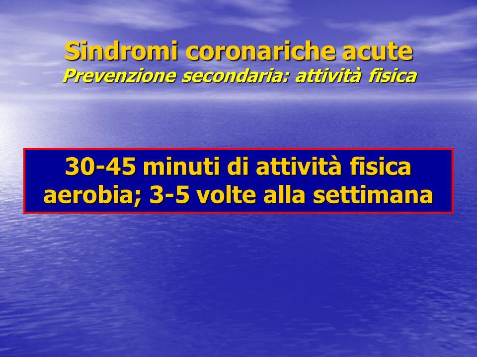 Sindromi coronariche acute Prevenzione secondaria: attività fisica