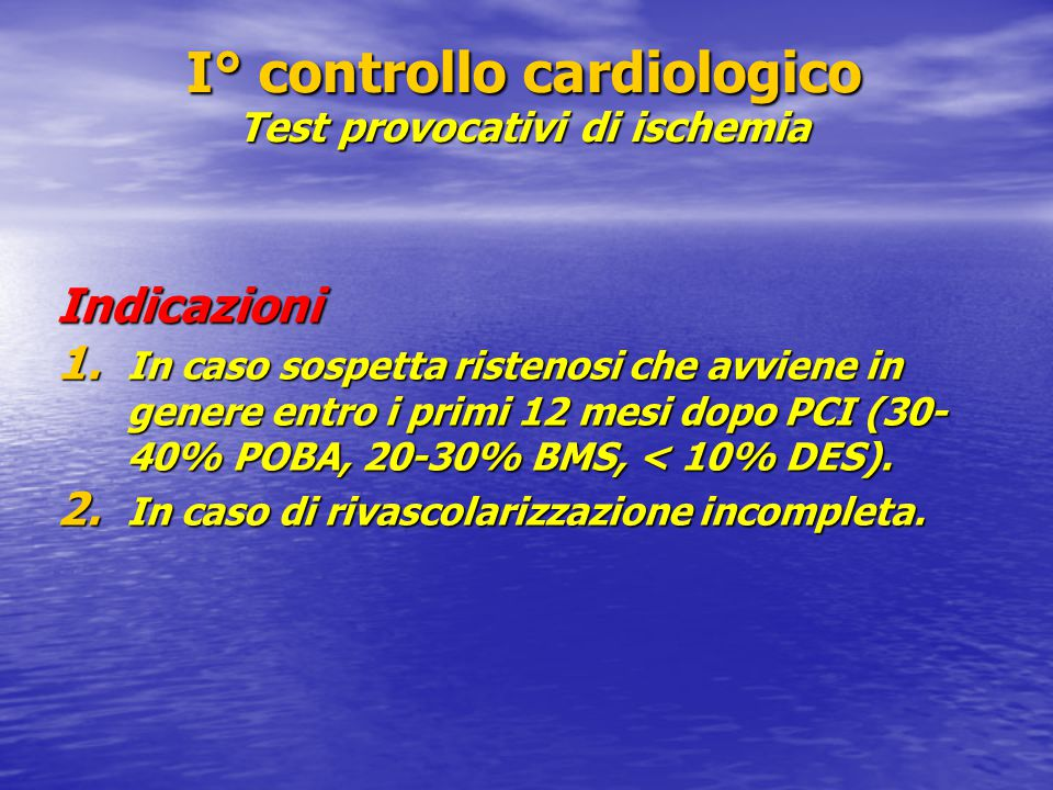 I° controllo cardiologico Test provocativi di ischemia