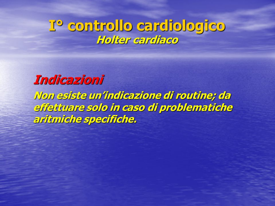 I° controllo cardiologico Holter cardiaco