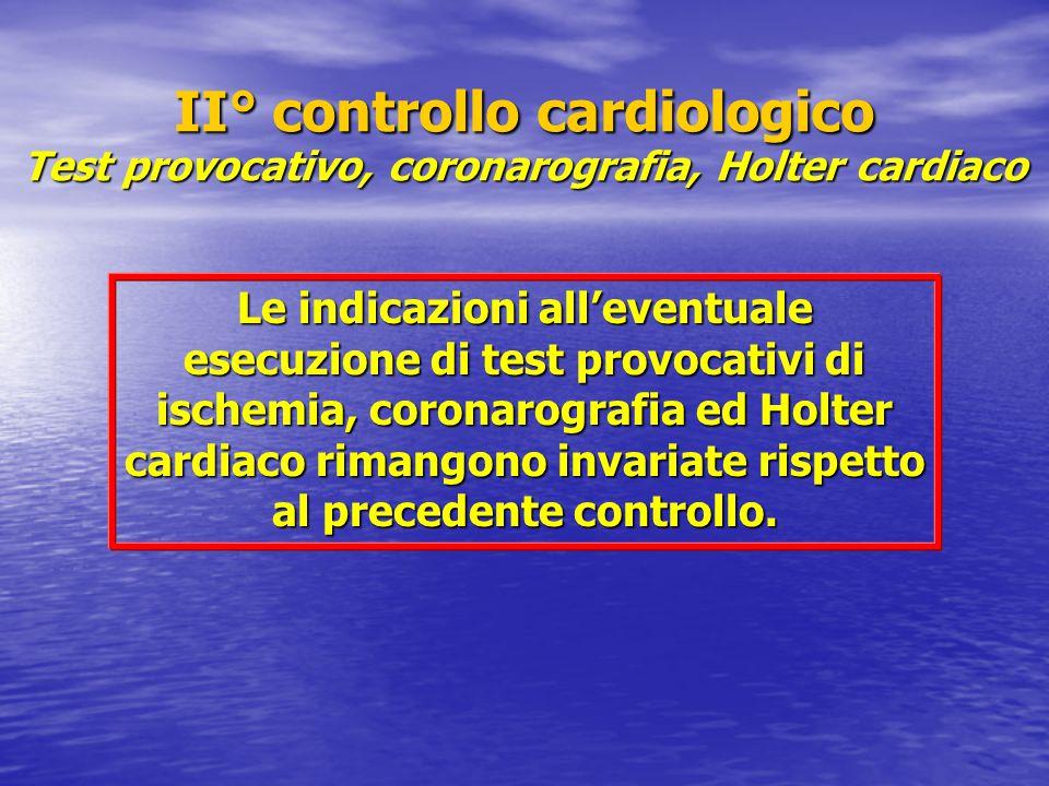 II° controllo cardiologico Test provocativo, coronarografia, Holter cardiaco