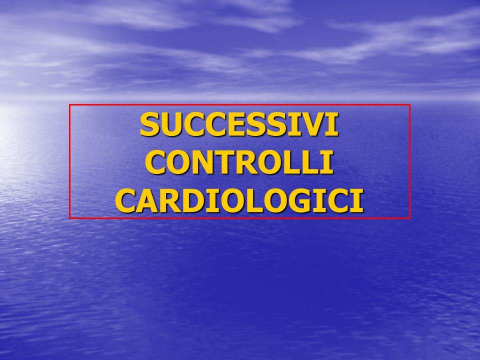 SUCCESSIVI CONTROLLI CARDIOLOGICI