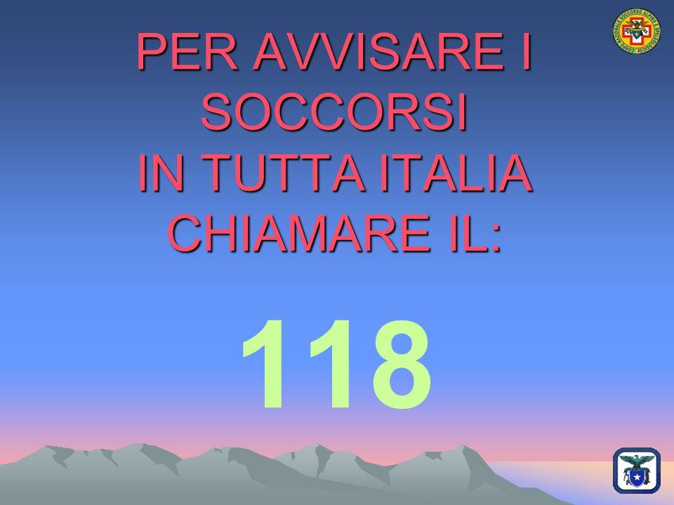PER AVVISARE I SOCCORSI IN TUTTA ITALIA CHIAMARE IL:
