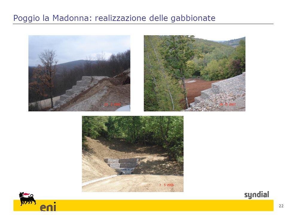 Poggio la Madonna: realizzazione delle gabbionate