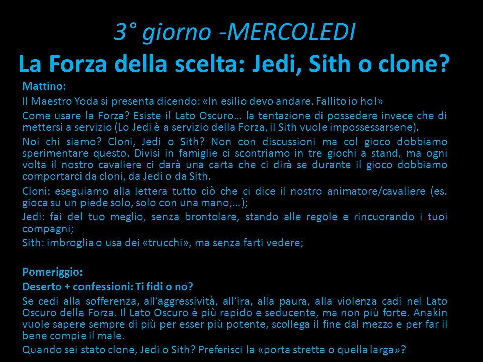 3° giorno -MERCOLEDI La Forza della scelta: Jedi, Sith o clone