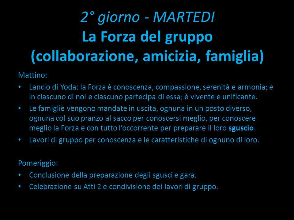 2° giorno - MARTEDI La Forza del gruppo (collaborazione, amicizia, famiglia)