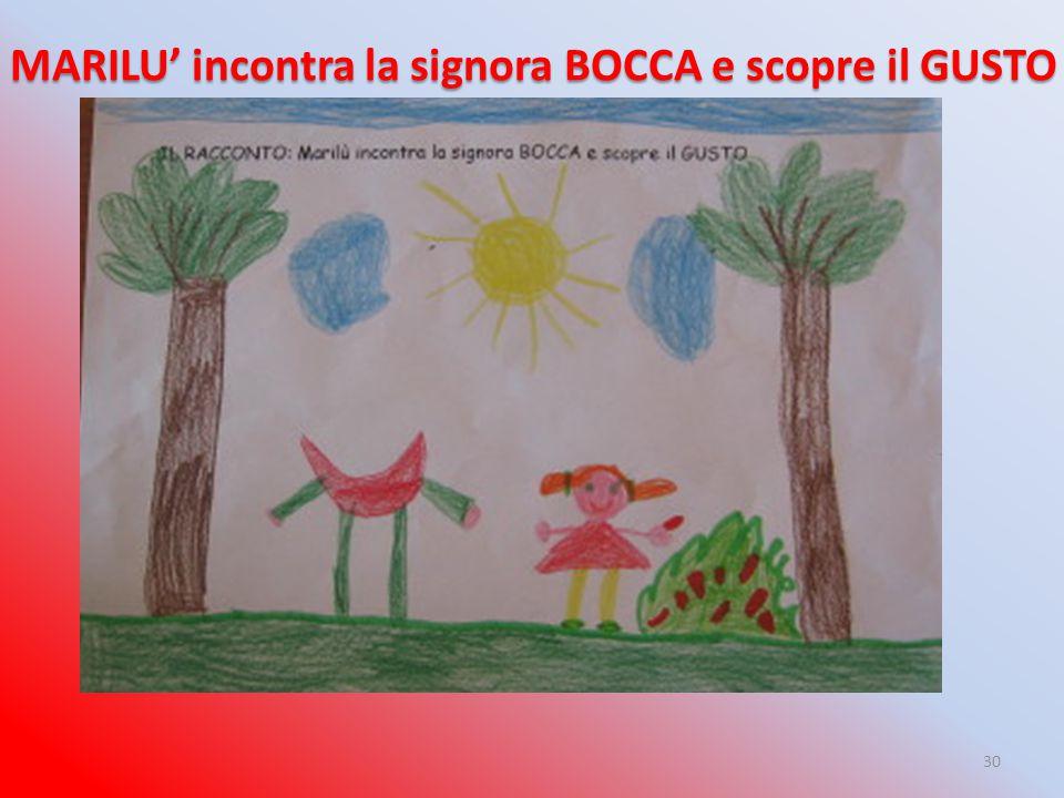 MARILU' incontra la signora BOCCA e scopre il GUSTO