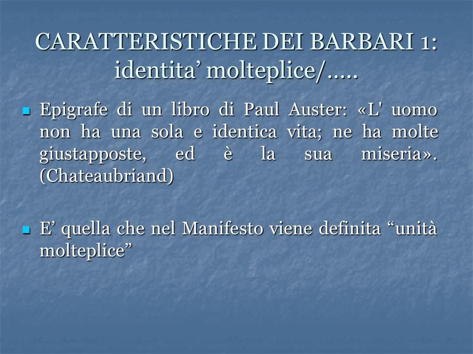 CARATTERISTICHE DEI BARBARI 1: identita' molteplice/…..