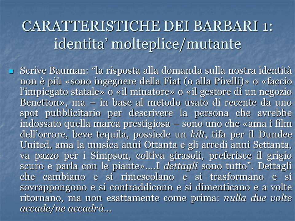 CARATTERISTICHE DEI BARBARI 1: identita' molteplice/mutante