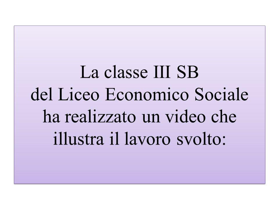 La classe III SB del Liceo Economico Sociale ha realizzato un video che illustra il lavoro svolto: