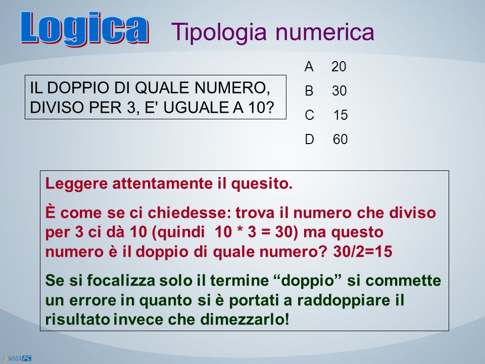 Logica Tipologia numerica IL DOPPIO DI QUALE NUMERO,