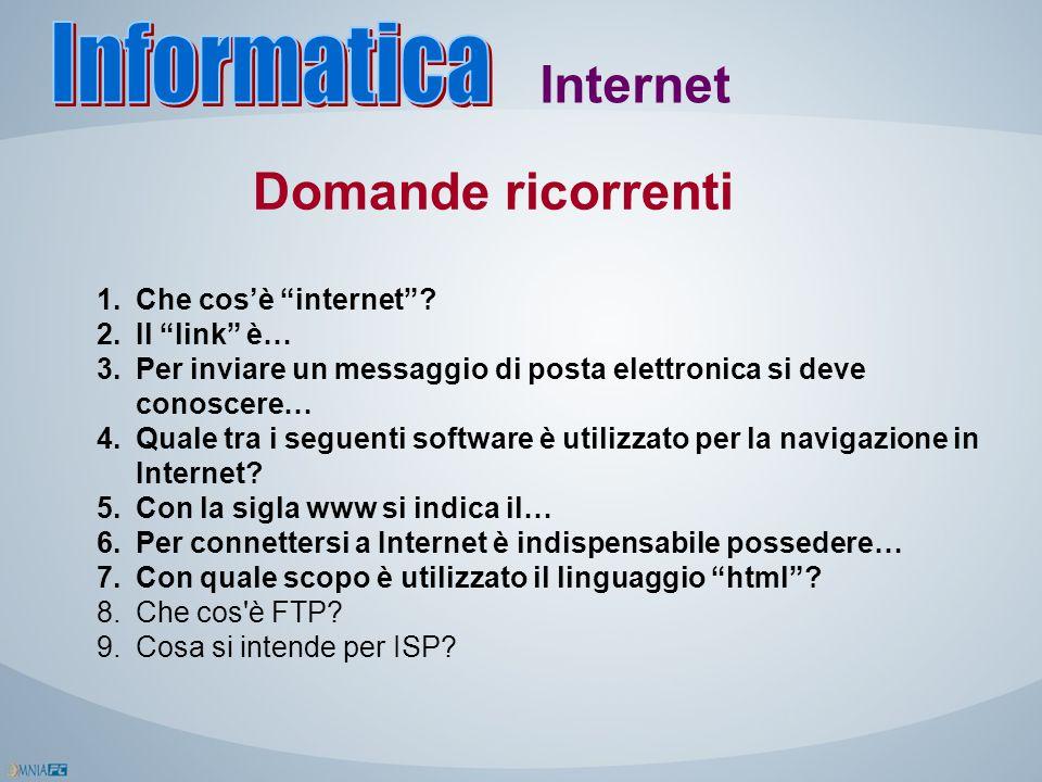 Informatica Internet Domande ricorrenti Che cos'è internet