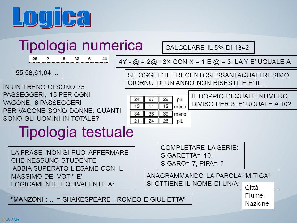Logica Tipologia numerica Tipologia testuale CALCOLARE IL 5% DI 1342